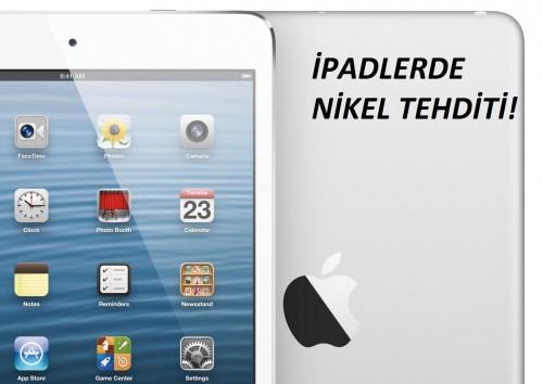 iPadlerde Nikel Tehditi